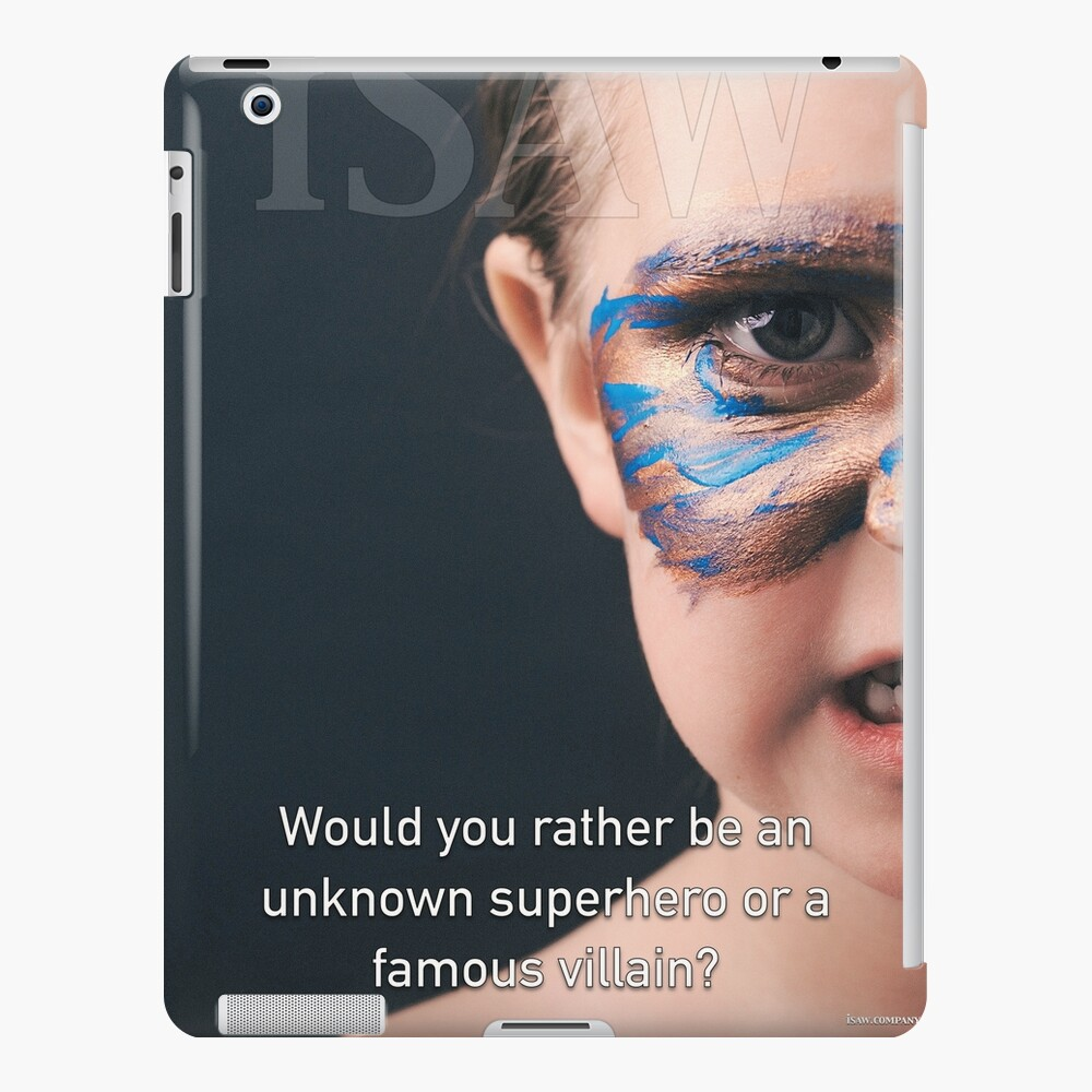 Would You Rather Be An Unknown Superhero or a Famous Villain iPad Case & Skin