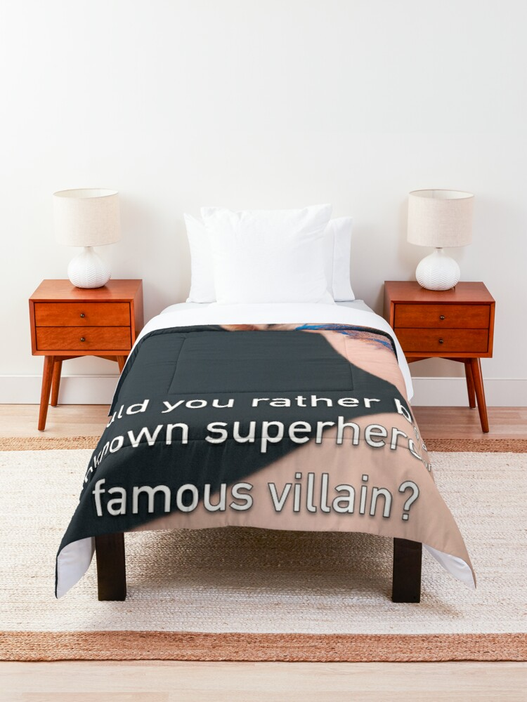 Alternate view of Would You Rather Be An Unknown Superhero or a Famous Villain Comforter