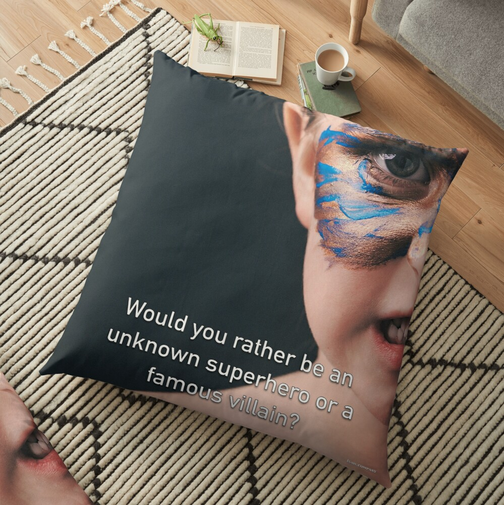 Would You Rather Be An Unknown Superhero or a Famous Villain Floor Pillow