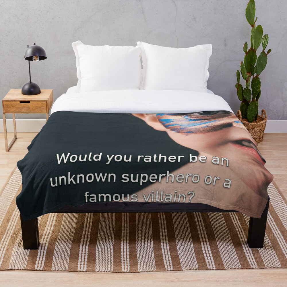 Would You Rather Be An Unknown Superhero or a Famous Villain Throw Blanket