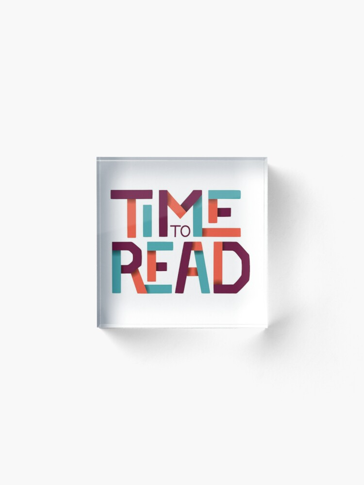 Alternate view of Time to Read Acrylic Block