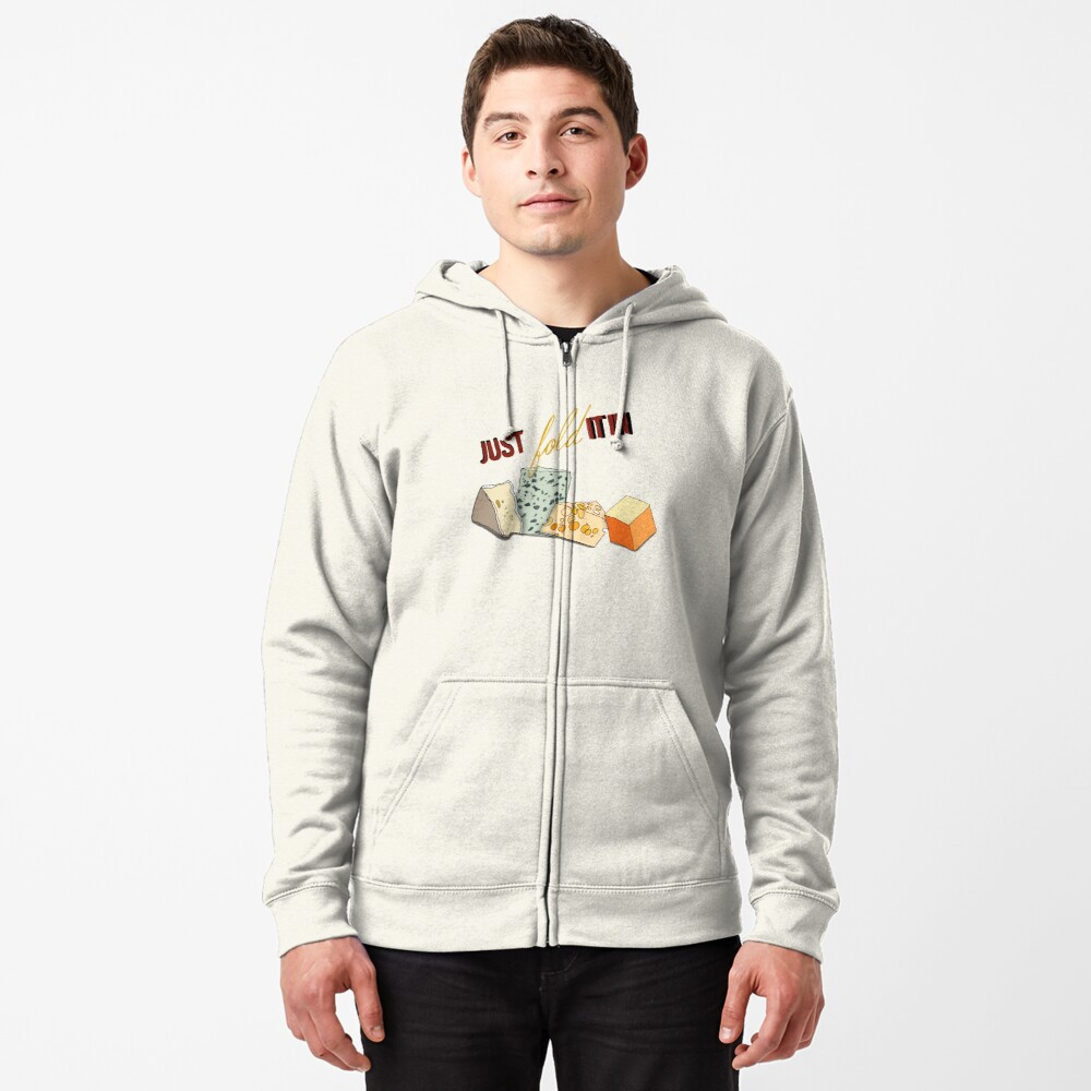 Fold In The Cheese  Zipped Hoodie