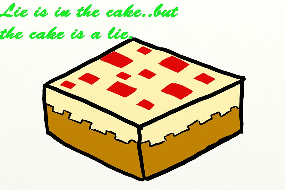 Lie is in the cake...but the cake is a lie. by MIN3CRAFTGir1