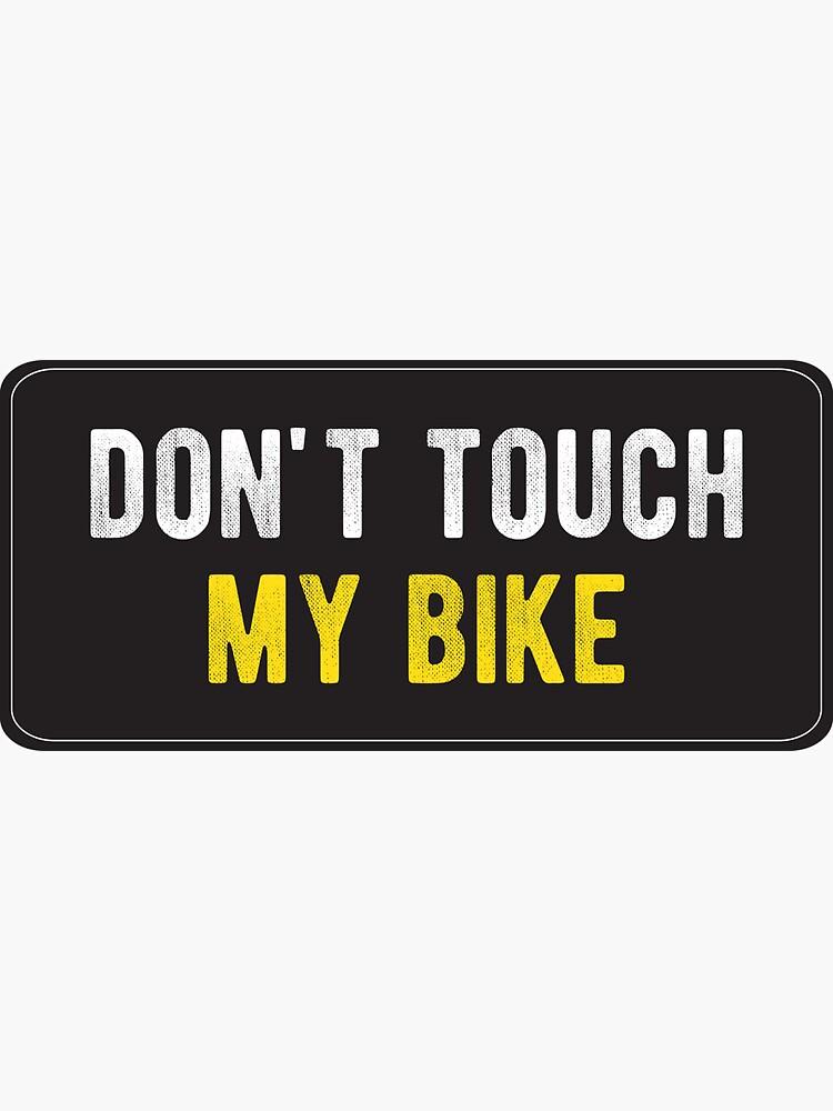 Funny Motorcycle Or Biker Helmet Design - Don't Touch My Bike by Bikerstickers