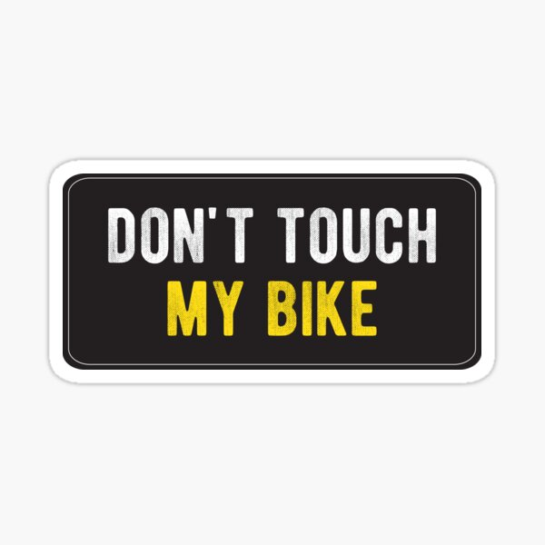 Funny Motorcycle Or Biker Helmet Design - Don't Touch My Bike Sticker