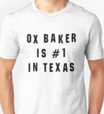 Ox Baker Is #1 In Texas Unisex T-Shirt
