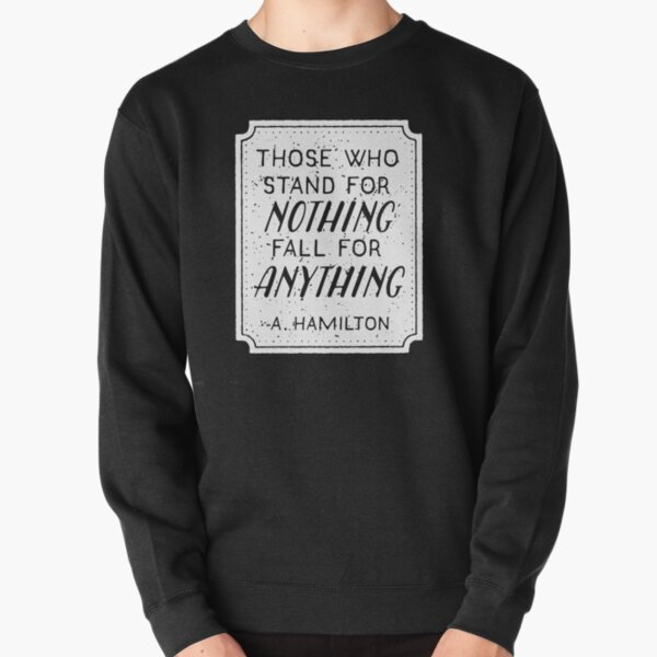 Stand or Fall Quote (White) Pullover Sweatshirt