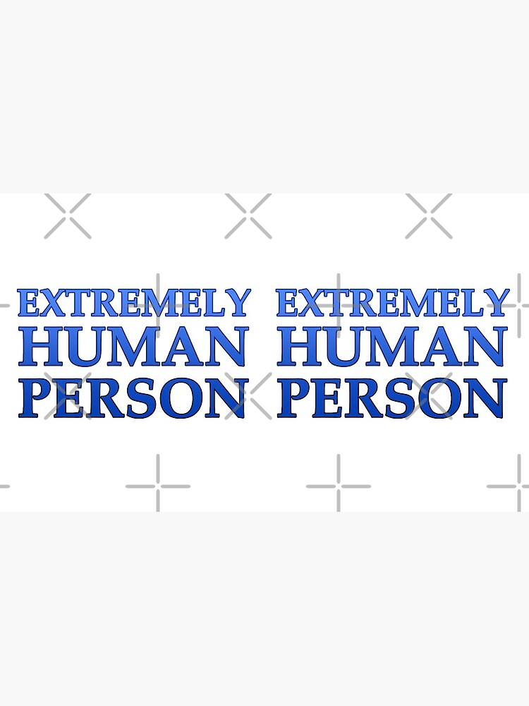 Extremely Human Person by OSPYouTube