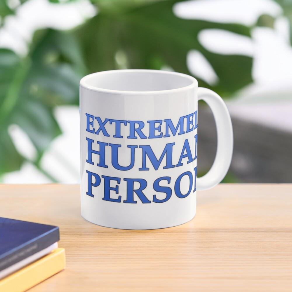 Extremely Human Person Mug