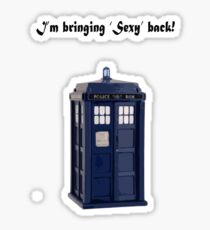 Doctor Who - Bringing Sexy back! Sticker