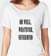 Nirvana oh well whatever nevermind lyrics shirt Women's Relaxed Fit T-Shirt