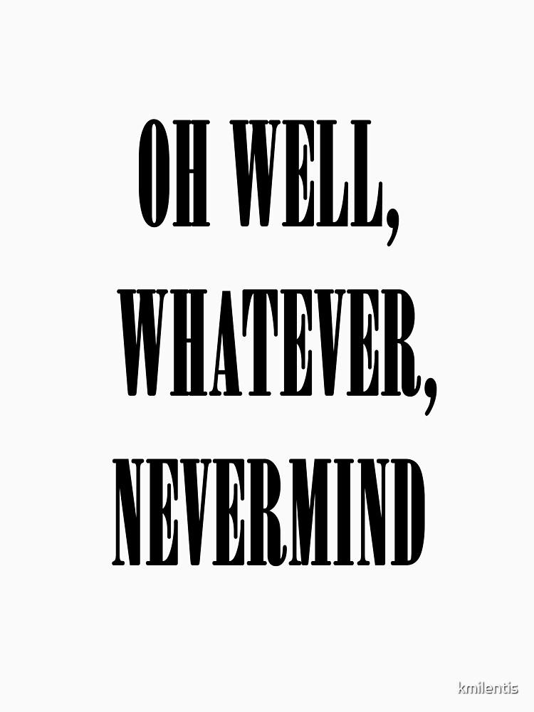 Nirvana oh well whatever nevermind lyrics shirt | Unisex T-Shirt