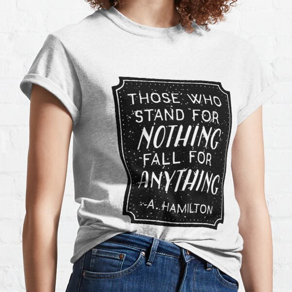 Stand or Fall Quote Classic T-Shirt
