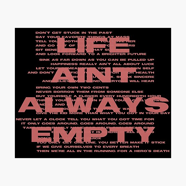 Life Ain't Always Empty Photographic Print