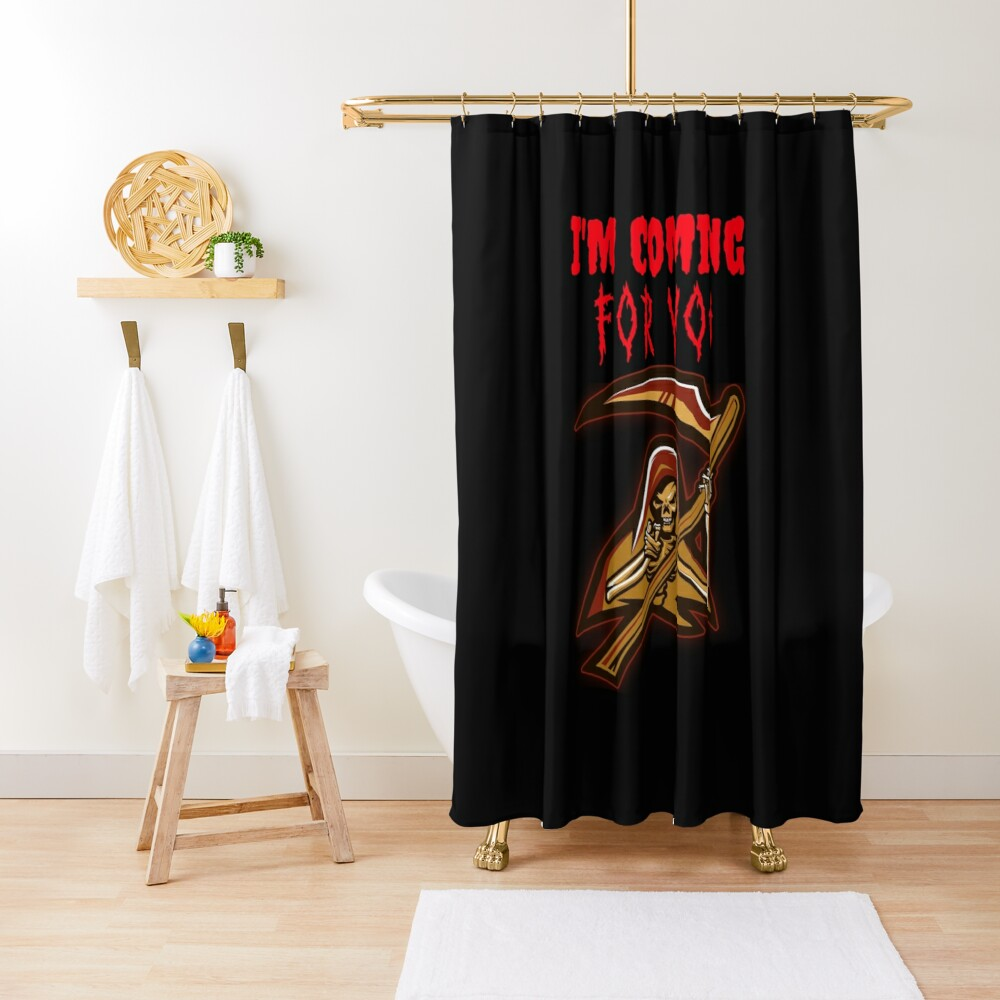 Grim Reaper is coming for you Shower Curtain