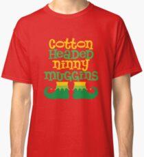 Ninny Muggins Classic T-Shirt