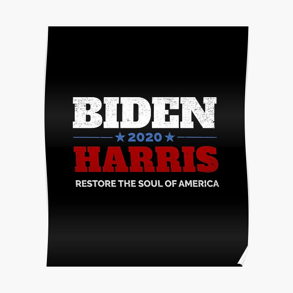 Biden Harris 2020 Restore The Soul Of America Poster