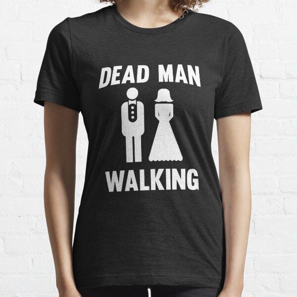 Dead Man Walking Essential T-Shirt