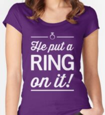 He put a ring on it! Women's Fitted Scoop T-Shirt