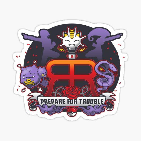 Prepare for Trouble Sticker