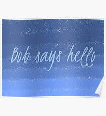 Bob Says Hello Poster
