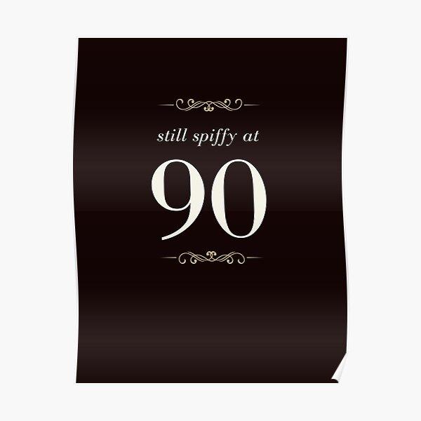 still spiffy at 90 Poster
