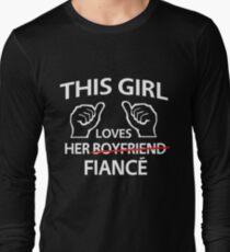This girl loves her fiance Long Sleeve T-Shirt