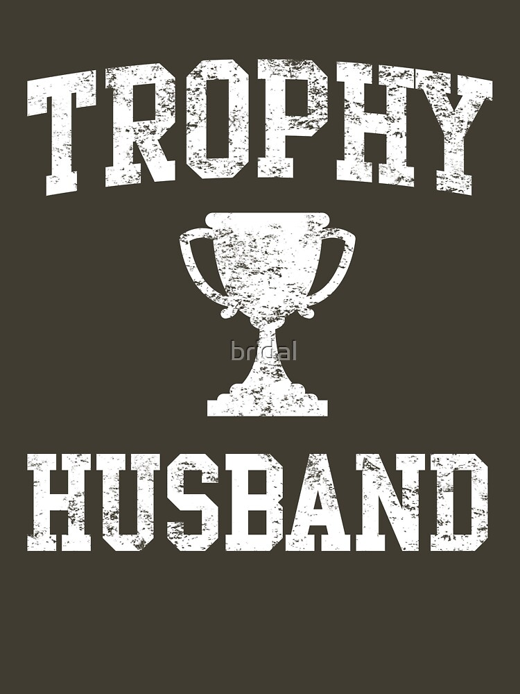 Trophy Husband | Unisex T-Shirt