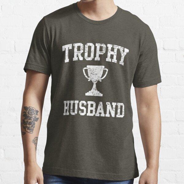 Trophy Husband Essential T-Shirt