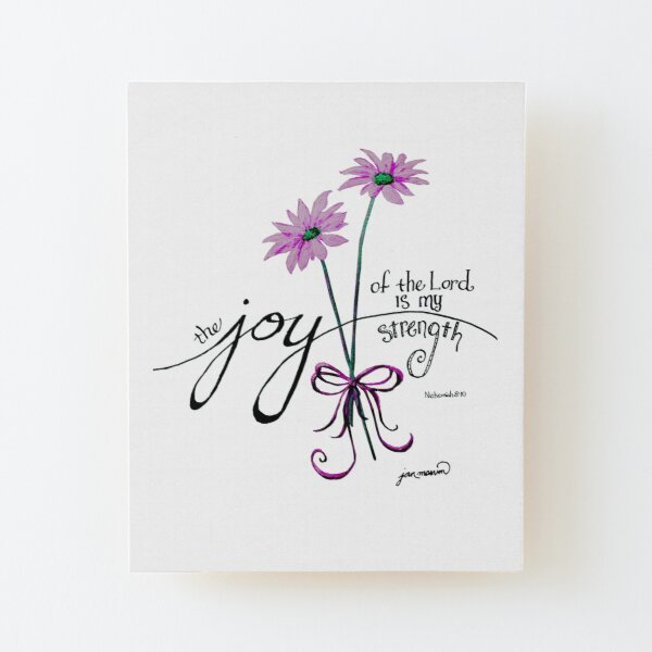 The Joy of the Lord is my Strength (pink) Wood Mounted Print