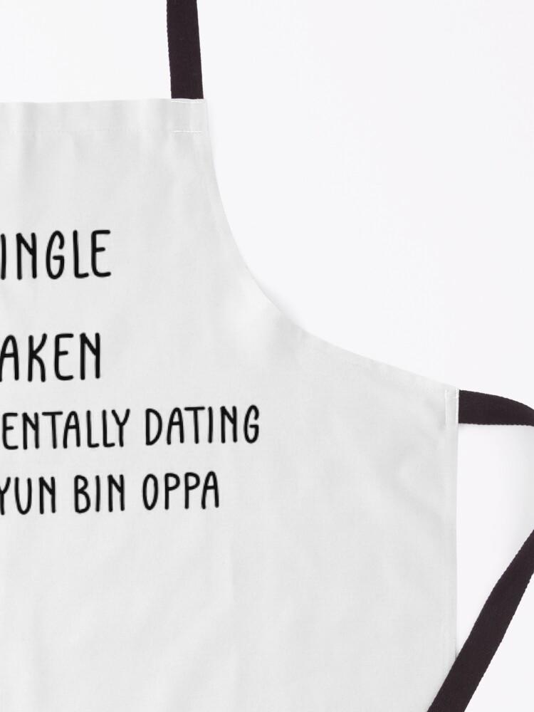 Alternate view of Single, Taken, Mentally dating Hyun Bin Oppa (현빈) Apron