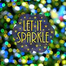 Let It Sparkle by RichCaspian