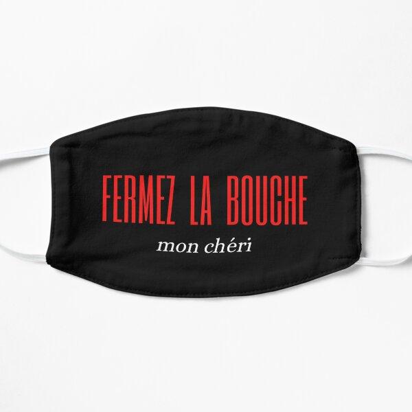 Fermez La Bouche Mask
