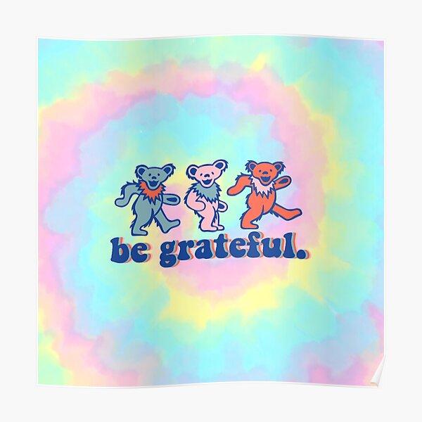 tie dye be grateful. - dancing bears Poster
