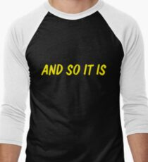 And so it is Men's Baseball ¾ T-Shirt