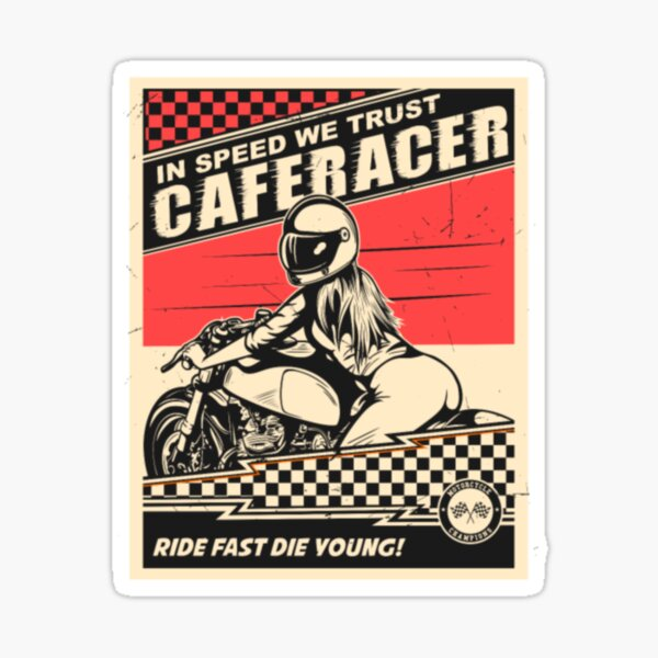 CAFE RACER RIDE FAST DIE YOUNG! | MOTO RACER Sticker