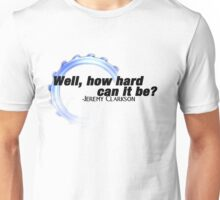 Top Gear UK - Well How Hard Can It Be? Unisex T-Shirt