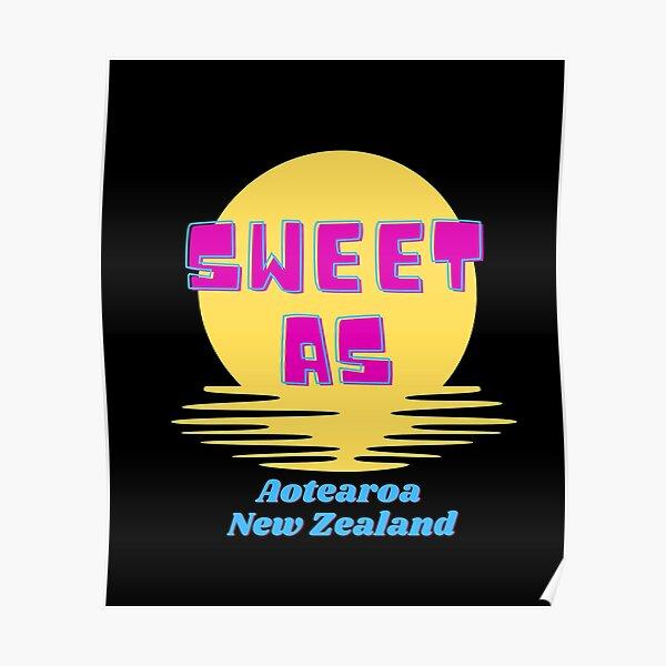 Sweet As Aotearoa New Zealand Poster