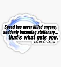 """Speed has never killed anyone..."" - Jeremy Clarkson Sticker"