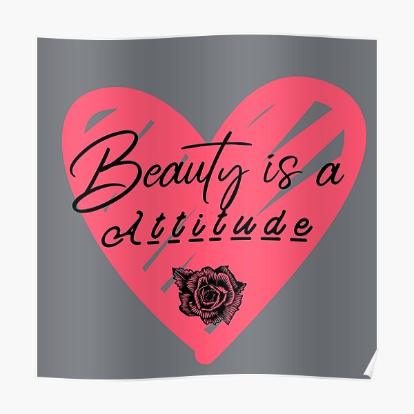 BEAUTY IS A ATTITUDE Poster