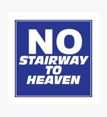 Wayne's World No Stairway to Heaven Sign Art Print