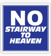 Wayne's World No Stairway to Heaven Sign Sticker