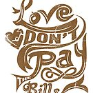 Love don't pay the Bills by Saksham Amrendra