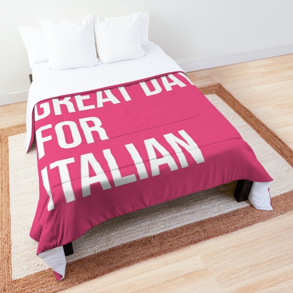 It's a Great Day for Italian for Women Comforter