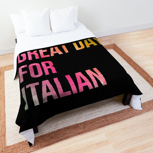 It's a Great Day for Italian in Watercolor Comforter