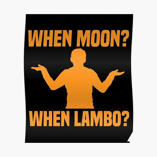 Bitcoin - When Moon? When Lambo? Poster