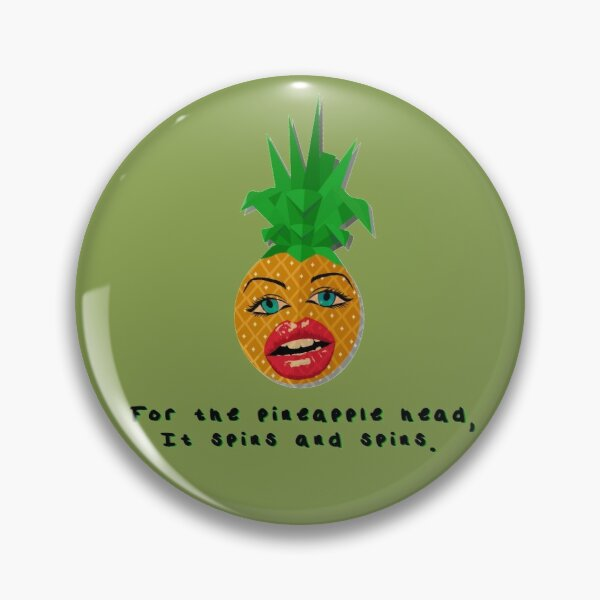 The Pineapple Head, It Spins - Crowded House Design Pin