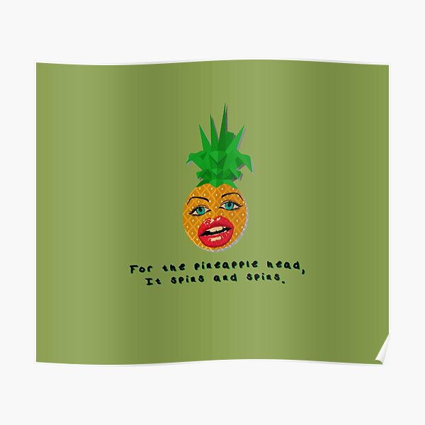 The Pineapple Head, It Spins - Crowded House Design Poster