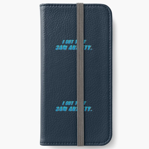 Got That 3AM Anxiety - Lil Phag Design iPhone Wallet