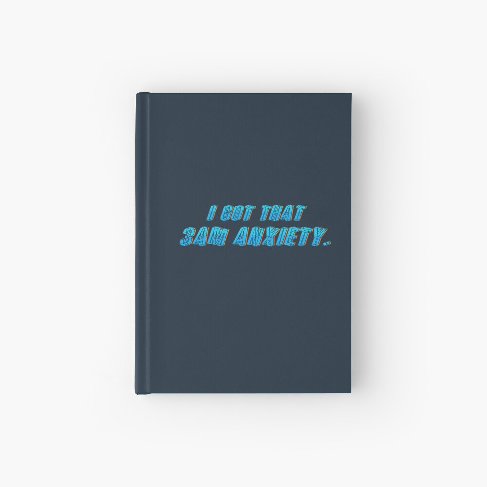 Got That 3AM Anxiety - Lil Phag Design Hardcover Journal